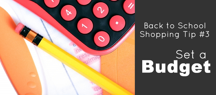Back to School Shopping Tip #3: Set a Budget