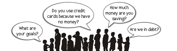 are we in debt?, What are your goals? How much money are you savings? Do you use credit cards because we have no money?
