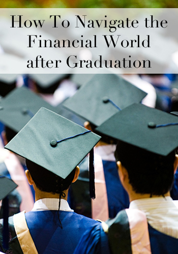 How To Navigate the Financial World after Graduation | www.TheHeavyPurse.com