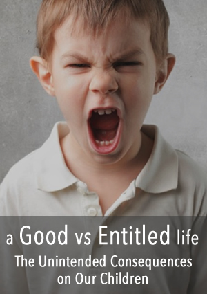 A Good Versus Entitled Life: The Unintended Consequences | www.TheHeavyPurse.com