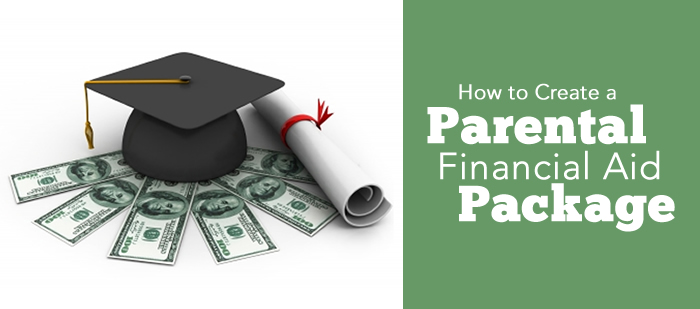 How to create a parental financial aid package
