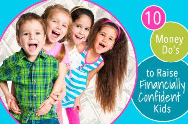 10 Money Do's to Raise Financially Confident Kids | www.TheHeavyPurse.com