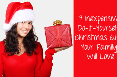 7 Inexpensive DIY Christmas Gift Your Family Will Love