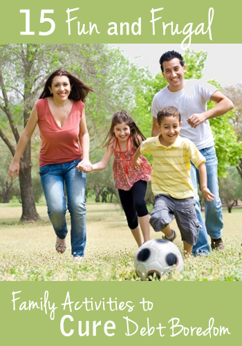 15 Fun and Frugal Family Activities to Cure Debt Boredom   www.TheHeavyPurse.com