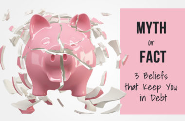 Myth or Fact: 3 Beliefs that Keep You in Debt | www.TheHeavyPurse.com