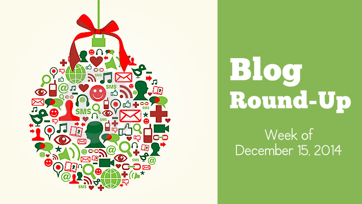 Blog Round-Up: Week of December 15, 2014