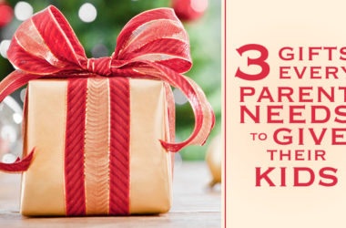 3 Gifts Every Parents Needs to Give Their Kids | www.TheHeavyPurse.com