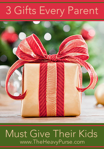 3 Gifts Every Parents Needs To Give Their Kids   www.TheHeavyPurse.com