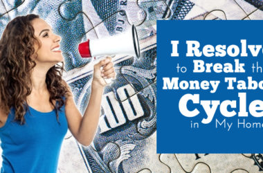 I Resolve to Break the Money Taboo Cycle in My Home | www.TheHeavyPurse.com