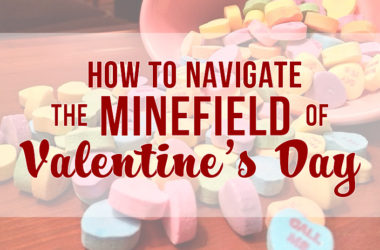 How to Navigate the Minefield of Valentine's Day | www.TheHeavyPurse.com