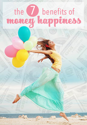 """The 7 Benefits of Money Happiness 