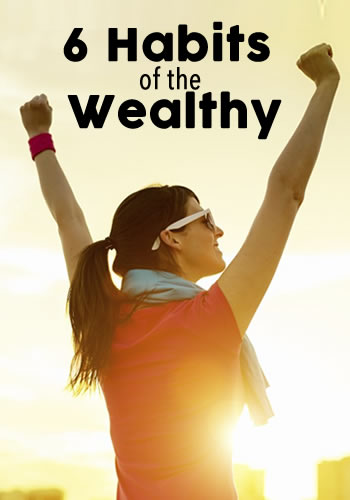 6 Habits of the Wealthy | www.TheHeavyPurse.com