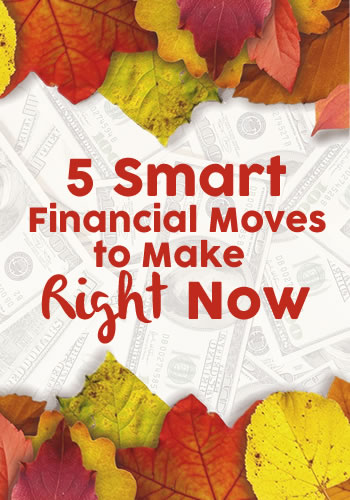 5 Smart Financial Moves to Make Right Now | www.TheHeavyPurse.com