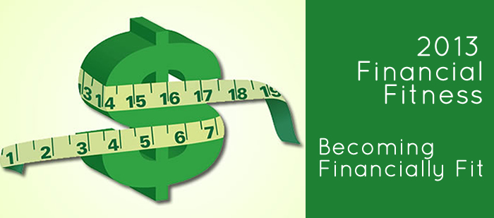 2013 Financial Fitness: Becoming Financially Fit