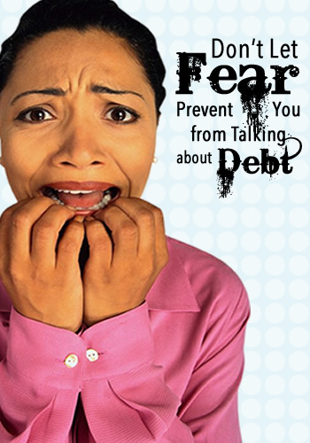 Don't Let Fear Prevent You from Talking about Debt   www.TheHeavyPurse.com