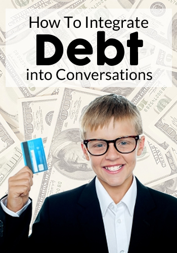 How To Integrate Debt into Every Day Conversations