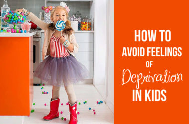 How To Deprive Avoid Feelings of Deprivation in Kids | www.TheHeavyPurse.com