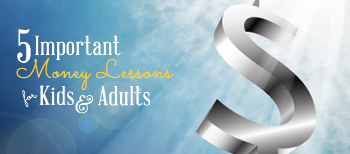 5 Important Money Lessons for Kids and Adults