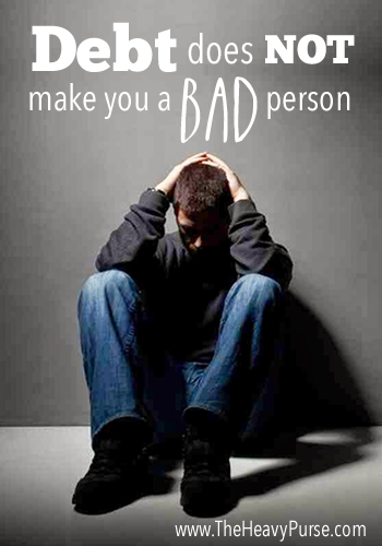Debt Does Not Make You a Bad Person | www.TheHeavyPurse.com