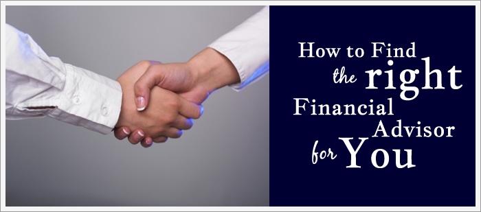 How to Find the Right Financial Advisor for You