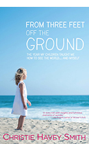 Three Feet Off the Ground by Christine Havey Smith