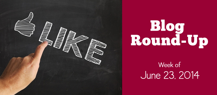 Blog Roundup: Week of June 23, 2014