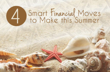4 Smart Financial Movers to Make this Summer | www.TheHeavyPurse.com