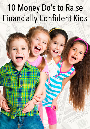 10 Money Do's to Raise Financially Confident Kids | www.TheHeavyPurse.com