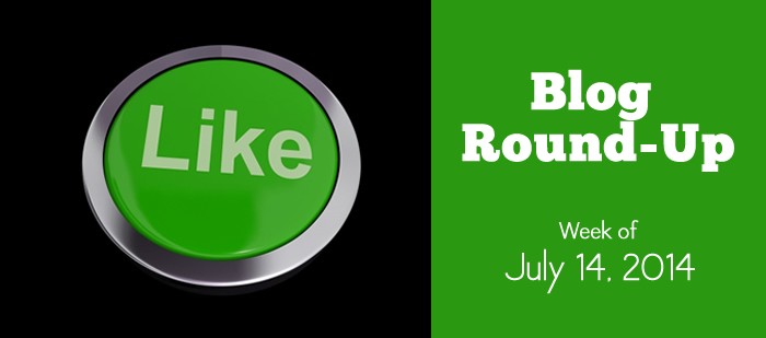 Blog RoundUP: Week of July 14, 2014