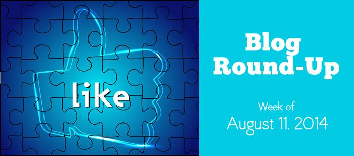 Blog RoundUp: Week of August 11, 2014