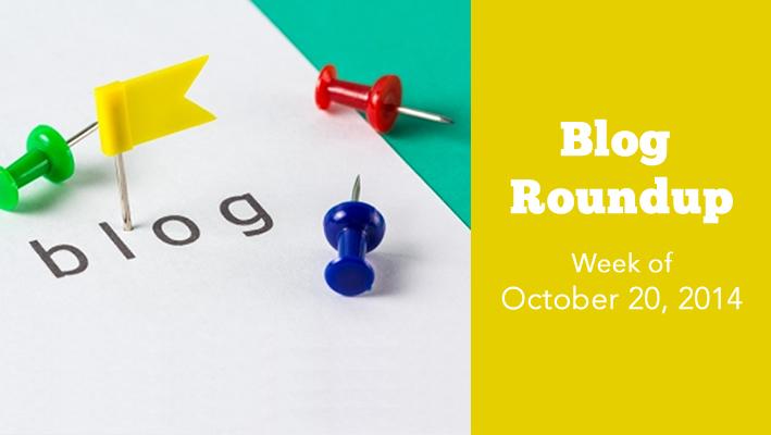 Blog Roundup: Week of October 20, 2014