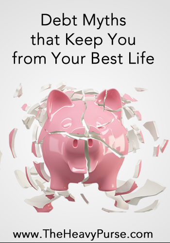 Debt Myths That Keep Your From Your Best Life  | www.TheHeavyPurse.com