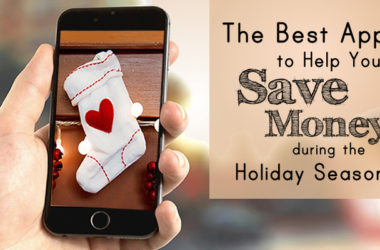 The Best Apps to Help You Save Money during the Holiday Season | www.TheHeavyPUrse.com