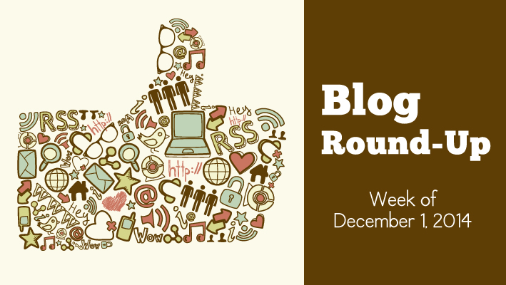 Blog Round-Up: Week of December 1, 2014