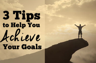 3 Tips to Help You Achieve Goals | www.TheHeavyPurse.com