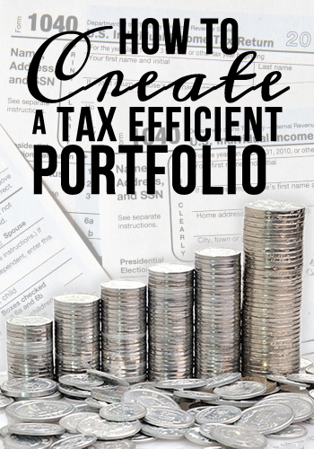 How to Create a Tax Efficient Portfolio | www.TheHeavyPurse.com