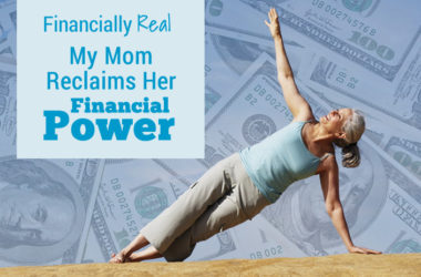 Getting Financial Real: My Mom Reclaims Her Financial Power | www.TheHeavyPurse.com