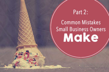 Part 2: Common Mistakes Small Business Owners Make   www.TheHeavyPurse.com