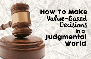 How To Make Value-Based Decisions in a Judgmental World | www.TheHeavyPurse.com