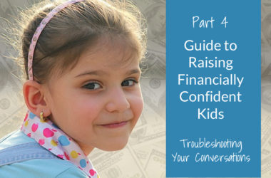 Part 4: Parents Guide to Raising Financially Confident Kids | www.TheHeavyPurse.com