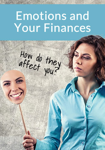 Emotions and Your Finances: How Do They Affect You?